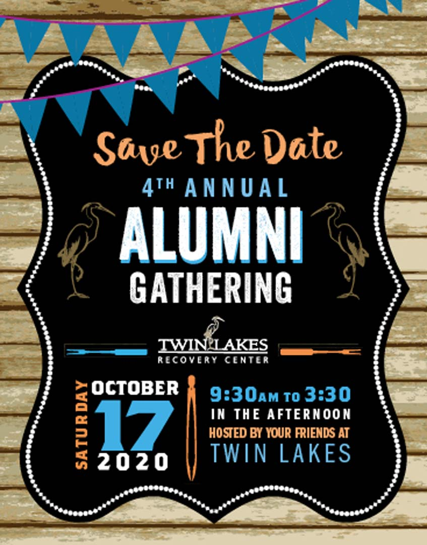 4th Annual Alumni Gathering - October 17, 2020 - Twin Lakes Recovery Center